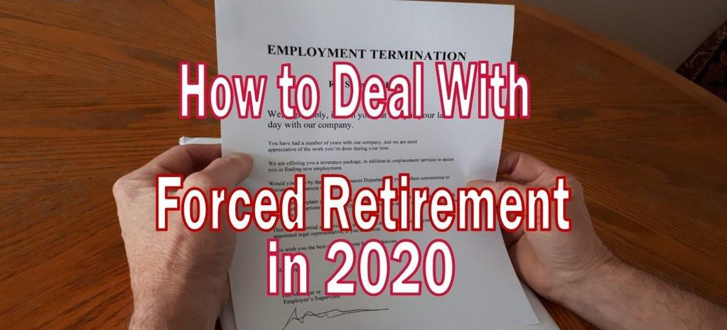 forced retirement,deal with forced retirement,handle forced retirement,cope with forced retirement,recover from forced retirement