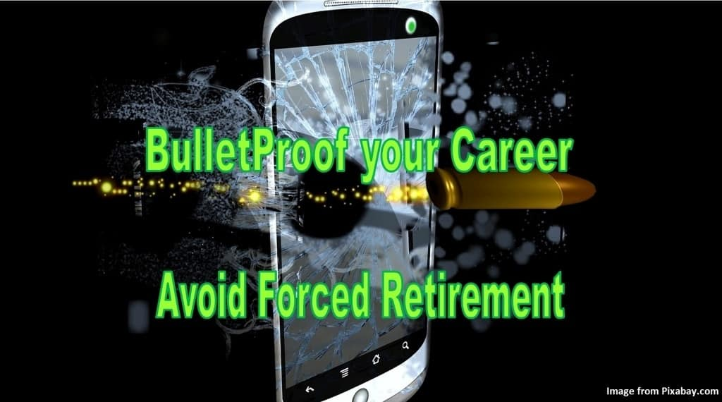 forced retirement, avoid forced retirement, how to avoid forced retirement