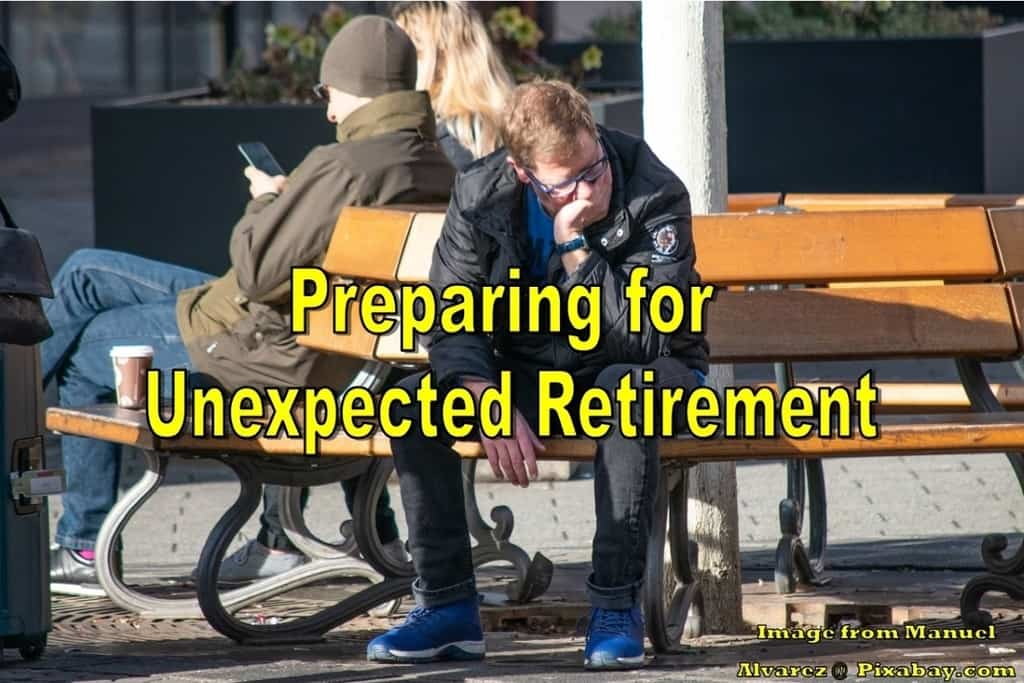 preparing for unexpected retirement,preparing for an unexpected retirement,the unexpected retirement,plan for an unexpected retirement,how to plan for an unexpected early retirement,how to prepare for an unexpected retirement,preparing for an unexpected or early retirement,how to navigate and prep for a surprise early retirement,coping with unexpected retirement,effects of unplanned retirement,unexpected early retirement,unexpected retirement,retiring earlier than expected,dealing with an unexpected retirement,how to deal with an unexpected retirement,dealing with unexpected retirement,preparing early or unexpected retirement,dealing with an early unexpected retirement,when retirement is unexpected,unplanned retirement,how to plan for an unexpected retirement,coping with sudden retirement,blindsided by retirement,retiring earlier,retiring earlier than planned,how to deal with unexpected retirement,unexpected or early retirement,sudden retirement,suddenly retired,how to deal with an unexpected early retirement