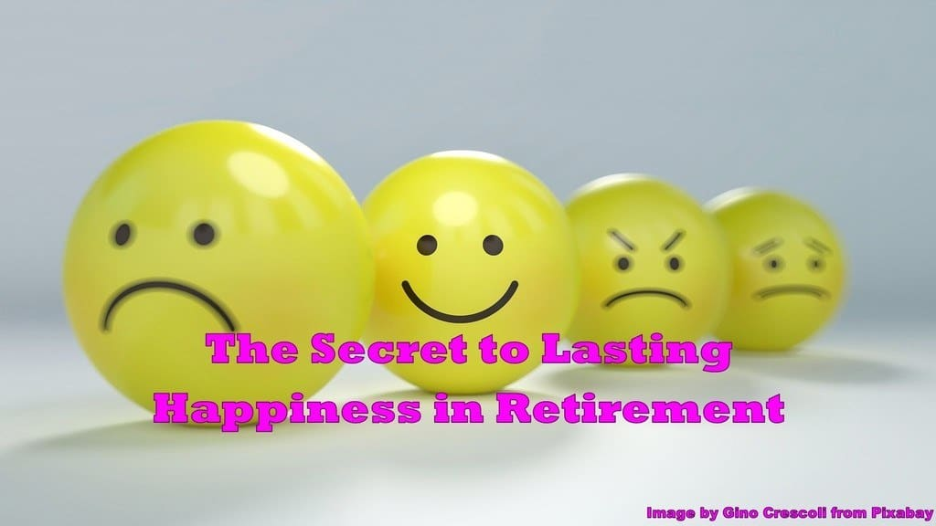 happiness in retirement,retirement happiness,retire happy,happy retirement,the secret to lasting happiness in retirement,secret to maintain happiness in retirement,finding happiness in retirement,the secret to finding happiness in retirement,happy retirement tips advice,the 9 keys to a happy retirement,7 keys to a happy retirement,secret to living a happy retirement,secret to a happy retirement,the secret to a long and happy retirement,the simple secret to finding happiness in retirement,secret to finding happiness in retirement,one secret to a long happy retirement,the secret to living a happy retirement,keys to happiness in retirement,keys to retirement happiness,keys to a happy retirement,three keys to retirement happiness,seven secrets to a happy retirement,7 secrets to a happy retirement,secret to happiness in retirement,the secret to happiness in retirement,secret to retirement happiness,the secret to a happier retirement,key to a happy retirement