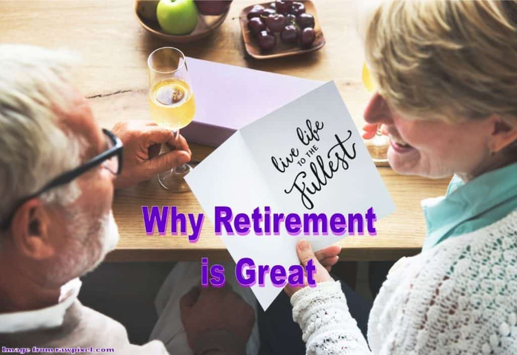 why retirement is great,advantages retirement,what's so great about retirement,what are the good things about being retired,reasons you may love being retired,reasons to love being retired,things to look forward to after retirement,things to look forward to in retirement,what to look forward to in retirement,the advantages of retirement,great things about retirement,best things about retirement,best things about retirement life,best things about retired life,why retirement is awesome,retired and loving it,what to look forward to when you retire,10 reasons you may love being retired,4 reasons to love being retired,great retirement,why is retirement good,the benefits of retirement,happily retired and loving it,is retirement good for you,retirement is good for you,secrets to retire happy,what do you think are the good and bad things about being retired,12 great things about retirement,10 best things about retirement,things to do when you retire,what to do when you retire,retired and bored