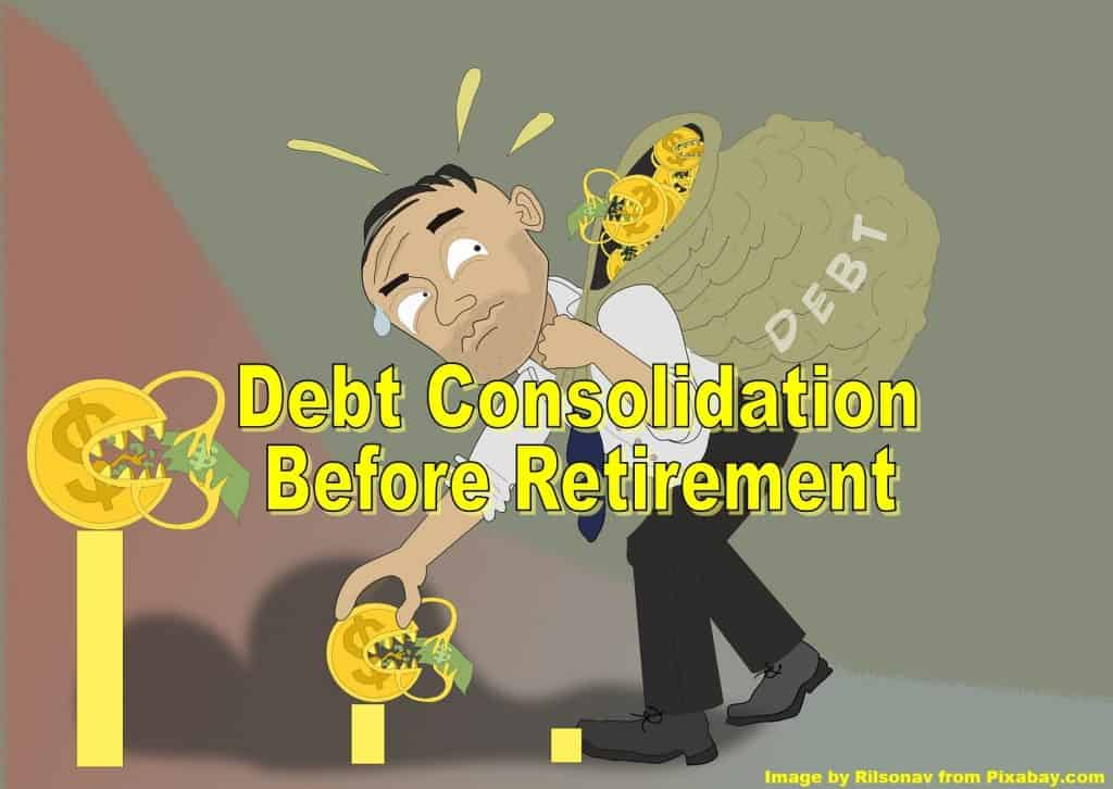 debt before retirement,consolidate debt before retirement,tips for dealing with debt in retirement,debt free before retirement,debt consolidation before retirement,consolidate debt,debt consolidation,debt consolidation loans,paying off debt,debt retirement prevent,debts before retirement,debt retirement,retiring with debt,consider debt consolidation,paying off all debt before retirement,how to pay off debt before retirement,how to pay off your debt before retirement,eliminate debt before retirement,pay off debt before retirement,paying down debt before retirement,paying down debt in retirement,consolidating debt before retirement,consolidating debt,why reduce debt before retirement,pay off debt before saving for retirement,retiring with no debt,paying off debt slowly,debts before retirement tips,7 ways to pay off debt in retirement,will debt derail your retirement,to pay debt in retirement,how to pay off debt in retirement,pay off debt in retirement,consolidate debt in retirement,debt in retirement