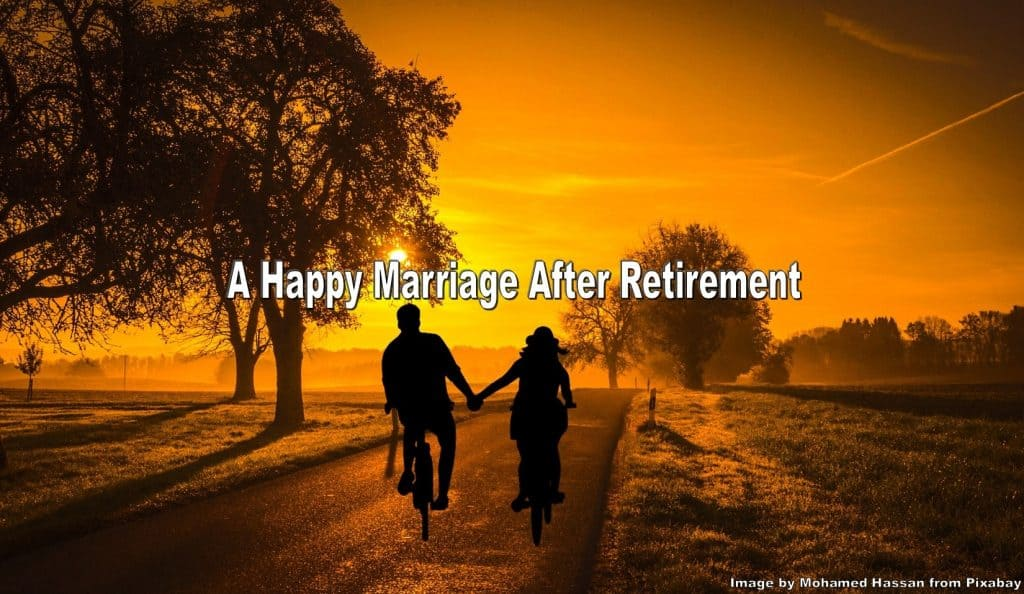 tips for a happy marriage after retirement,marriage after retirement,happy marriage after retirement,happy marriage,happiness in marriage,marriage happiness,healthy happy retirement,strategies for a happy healthy retirement,tips for a happier retirement,tips for a healthy marriage after retirement,tips for a healthy marriage in retirement,can retirement ruin your marriage,happy together six tips marriage after retirement,how retired couples can live happily ever after,10 tips for a healthy marriage,couples in retirement,marriage and retirement problems,how to have a happy marriage,happy marriage in retirement,secrets to a happy marriage in retirement,marriage relationships after retirement,retirement tips healthy wealthy happy retirement,retirement and marriage,marriage and retirement,make your marriage work in retirement,a strong marriage in retirement,the key to living happily ever after in retirement,retirement and the relationship with your spouse,prepare your marriage for retirement,enjoying marriage after retirement,advice for couples in retirement,marriage happiness in retirement,marital happiness in retirement,marriage happiness in retirement years,secret to having a successful relationship in retirement,happier marriages in retirement,how to have a happy marriage after retirement,happy relationship with your spouse after retirement,retirement with your spouse,marriage problems after retirement,unhappy marriage in retirement