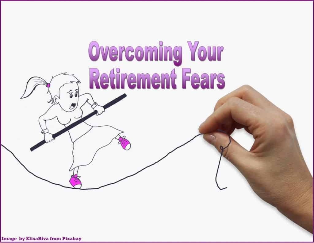 greatest retirement fears,retirement fears,retirement fears and how to overcome them,facing your retirement fears,top retirement fears,top retirement fears and how to deal with them,top retirement fears and how to tackle them ,how to deal with your top retirement fears,addressing your retirement fears,do you share these 7 fears about retirement,your worst retirement fears answered,are you alone in your retirement fears,fears about retirement,greatest fears about retirement,biggest retirement fears,biggest retirement fears and how to beat them,biggest retirement fears of baby boomers,biggest fears of retirement,biggest fears for people in retirement,common fears of retirement,common retirement fears,retirees greatest fears,top fears of retirees,top fears of employees approaching retirement,top retirement worries,top retirement worries and how to handle them,what are retirees most concerned about,how to prepare emotionally for retirement,how to stop being nervous about retirement,10 things they won't tell you about retirement,biggest fears about retirement,greatest retirement worries,greatest worries about retirement,biggest retirement worries,biggest worries about retirement,top worries about retirement,common retirement worries,common worries about retirement,worst worries about retirement,worst fears about retirement,worst retirement fears,worst retirement worries,worries about retirement,retirees greatest worries,greatest worries of retirees,addressing your retirement worries