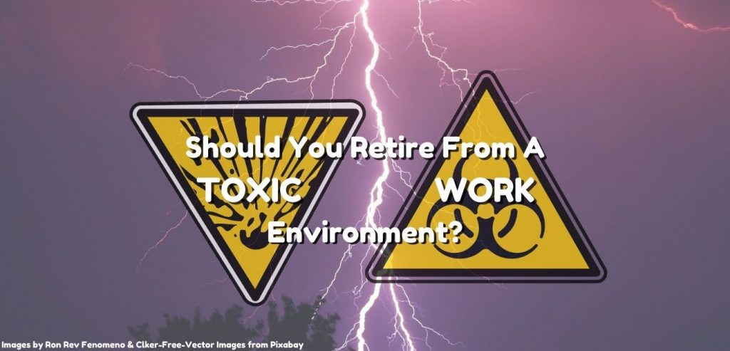 should you retire from a toxic work environment,recovering from a toxic workplace after retiring,quitting a toxic work environment,toxic workplace checklist,in a hostile work environment,signs of a toxic workplace,toxic workplace signs,leaving a toxic job,leaving a toxic work environment,toxic work leader,toxic work environment,toxic workplace,toxic work culture,when a toxic work environment makes you retire,escaping a toxic workplace,life after toxic job,retiring from a toxic work environment 2021,toxic workplace culture,early retirement due to work related stress,healing after retiring from a toxic job,recovering after retiring from a toxic job,retiring from a toxic work environment,when work is why you retired,handling toxic workplace,managing toxic workplace,reasons to retire from a toxic work environment,retiring from a toxic job,should you retire from a bad work environment,when your job makes you retire,when your toxic work environment makes you retire,early retirement due to stress,should you retire from a toxic workplace,when work is the reason you retired,when you should retire from your job,retiring from a toxic workplace,when your toxic workplace makes you retire,bad boss,hate my job,horrible boss,how to retire early,when can you retire from your job,can you retire from your job after 20 years